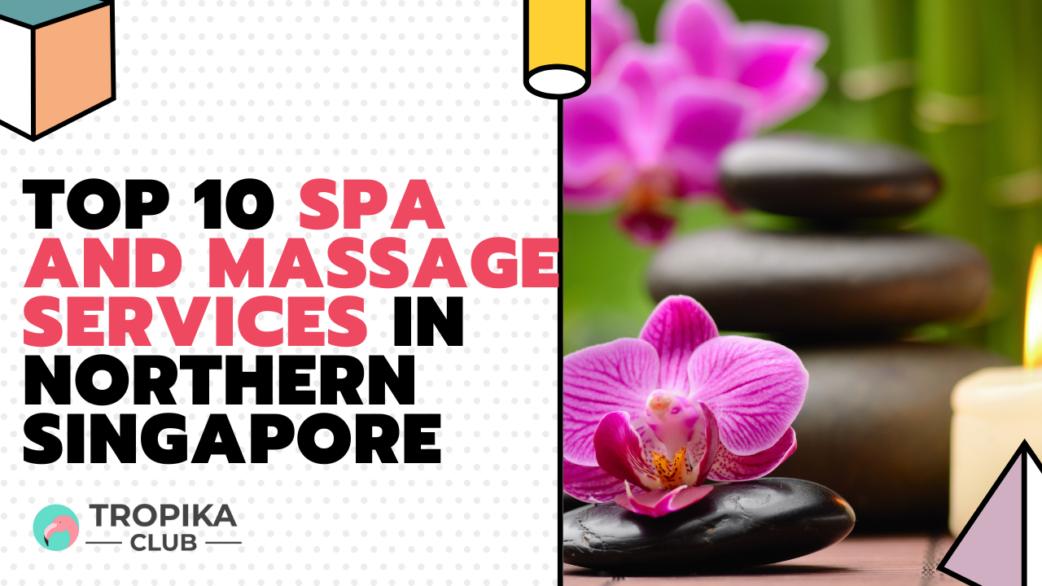 top 10 spa massage NE singapore