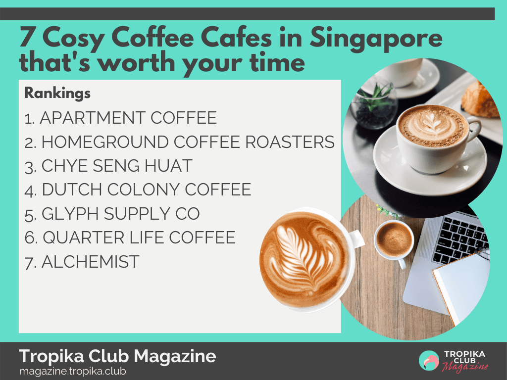 7 Cosy Coffee Cafes in Singapore that's worth your time