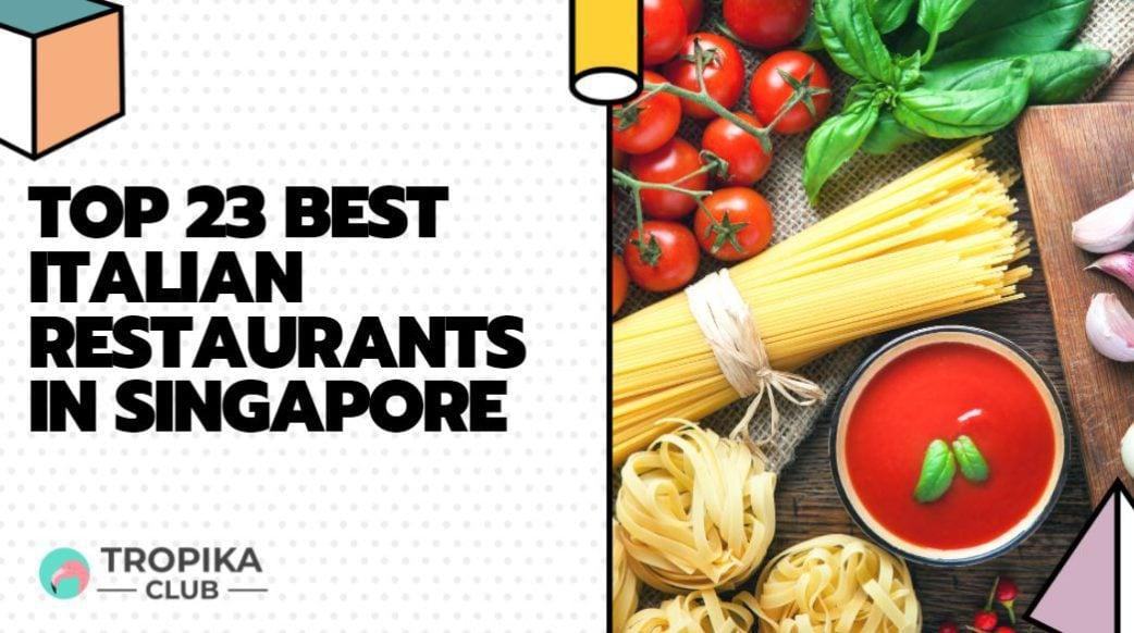Top 23 Best Italian Restaurants in Singapore [2021 Edition]