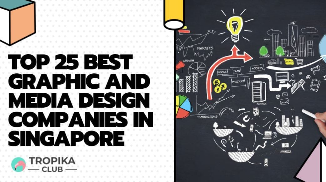 Top 25 Best Graphic and Media Design Companies in Singapore [2021 Edition]