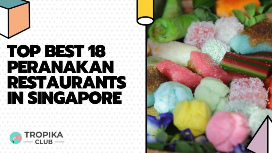 Top Best 18 Peranakan Restaurants in Singapore