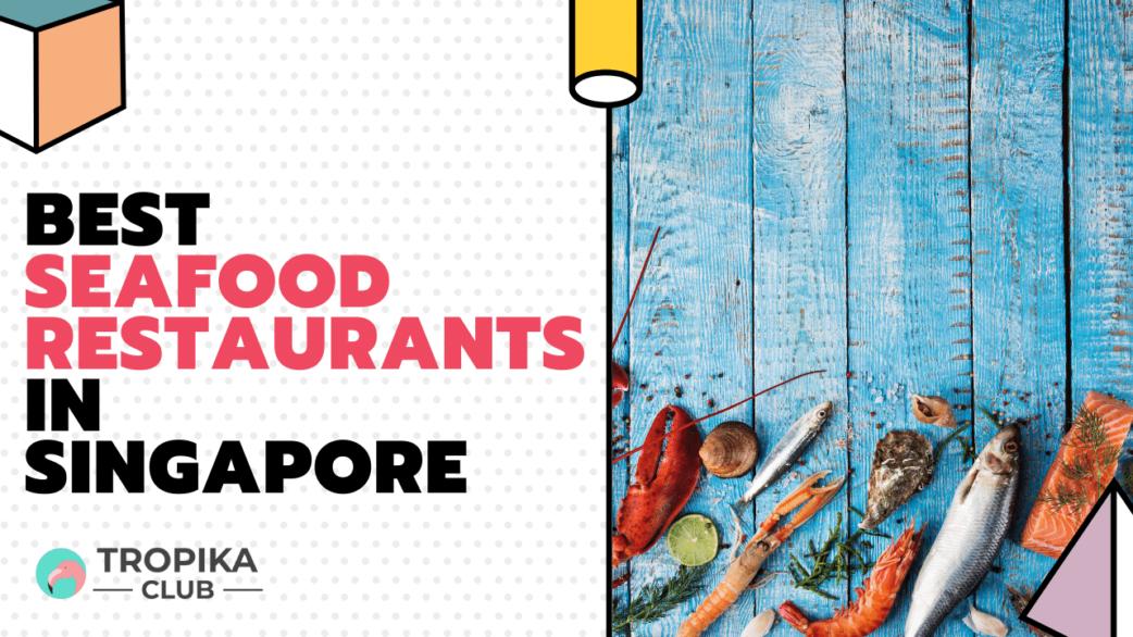Tropika Thumbnails - Best Seafood Restaurants in Singapore