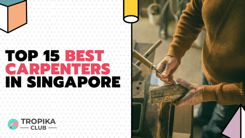 Best Carpenters in Singapore