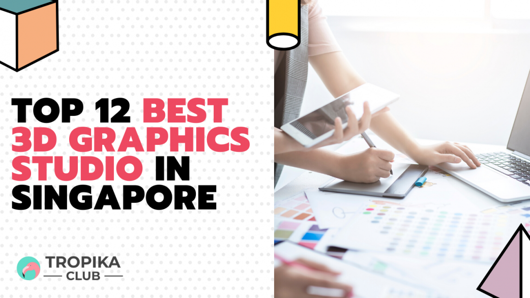 Best 3D Graphic Studios in Singapore