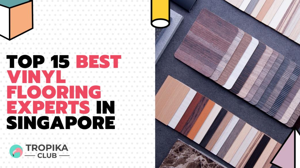 Best Vinyl Flooring Experts in Singapore