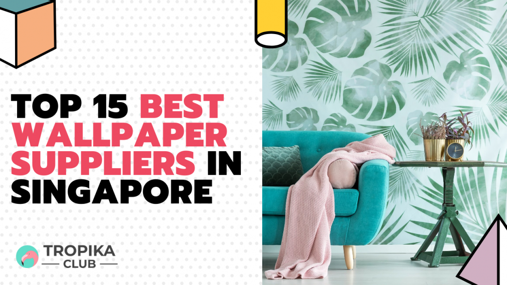 Best Wallpaper Suppliers in Singapore